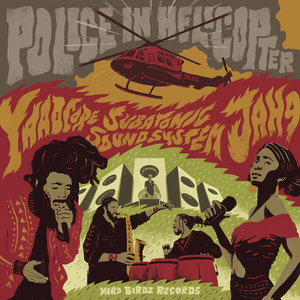 YAADCORE/JAH9/SUBATOMIC SOUND SYSTEM - Police In Helicopter