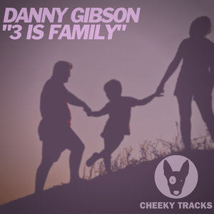 DANNY GIBSON - 3 Is Family