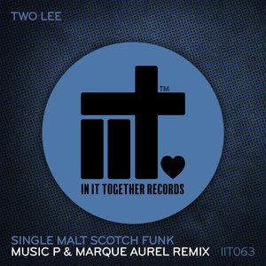 TWO LEE - Single Malt Scotch Funk (Music P & Marque Aurel Remix)