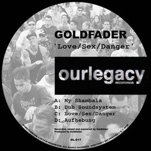 GOLDFADER - Love/Sex/Danger