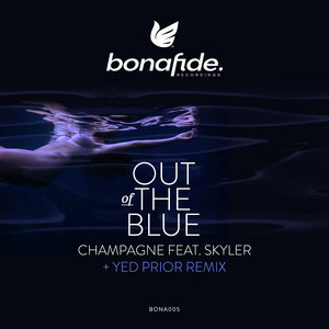 CHAMPAGNE - Out Of The Blue/Out Of The Blue (Yed Prior Remix)