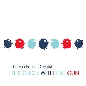 THE FREAKS feat CRYSTAL - The Chick With The Gun (2021 Remix)