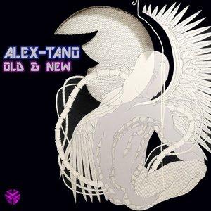 ALEX TANO - Old & New