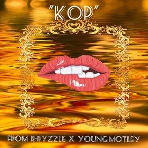 R-DYZZLE/YOUNG MOTLEY - KOP