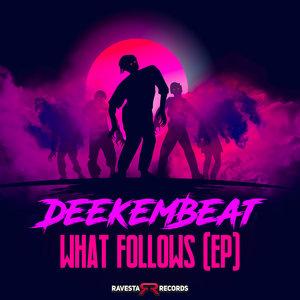 DEEKEMBEAT - What Follows (EP)