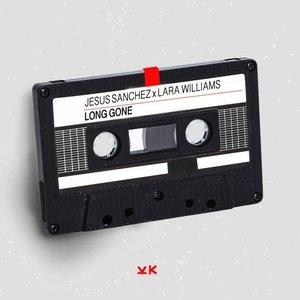JESUS SANCHEZ/LARA WILLIAMS - Long Gone