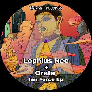 LOPHIUS REC/ORATE - Ian Force EP