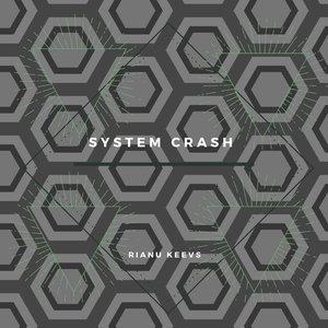 RIANU KEEVS - System Crash