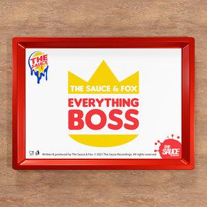 THE SAUCE/FOX - Everything Boss