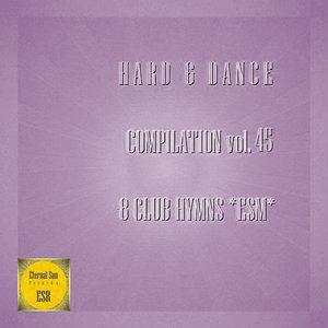 VARIOUS - Hard & Dance Compilation, Vol 45 - 8 Club Hymns Esm
