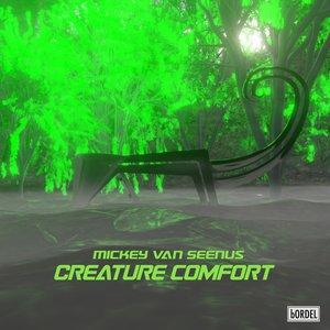 MICKEY VAN SEENUS - Creature Comfort