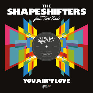 THE SHAPESHIFTERS FEAT TENI TINKS - You Ain't Love