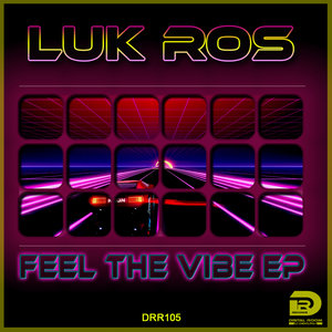 LUK ROS - Feel The Vibe EP