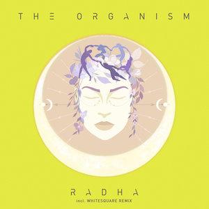 THE ORGANISM - Radha