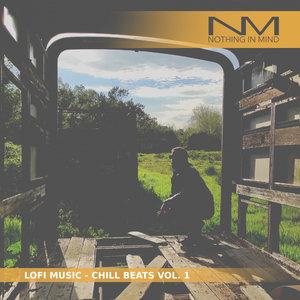 NOTHING IN MIND - LoFi Music Chill Beats Vol 1 2021