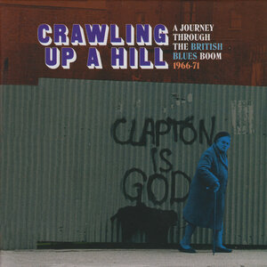 VARIOUS - Crawling Up A Hill: A Journey Through The British Blues Boom 1966-71