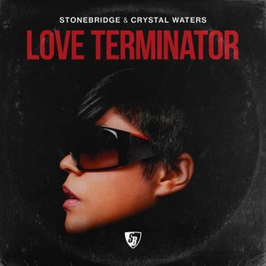 STONEBRIDGE/CRYSTAL WATERS - Love Terminator