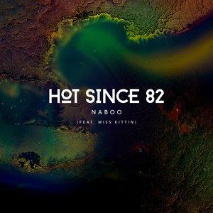 HOT SINCE 82/MISS KITTIN - Naboo