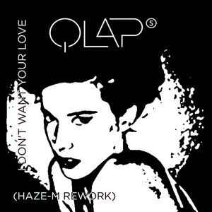 QLAPS - I Don't Want Your Love
