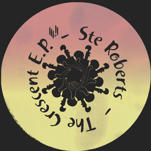 STE ROBERTS - The Crescent EP