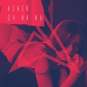 ASHER - Oh Na Na