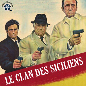 SUPER 8 ORCHESTRA - Le Clan Des Siciliens