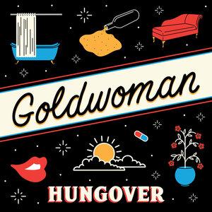 GOLDWOMAN - Hungover (Explicit)