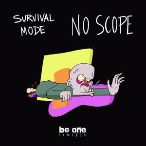 SURVIVAL MODE - No Scope