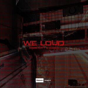 DAVID KATT/CLOWX - We Loud