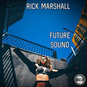 RICK MARSHALL - Future Sound