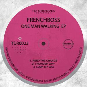 FRENCHBOSS - One Man Walking
