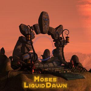 MOSES - Liquid Dawn