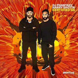DJ PHANTASY X HARRY SHOTTA - Certified Gs