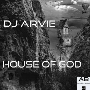 DJ ARVIE - House Of God