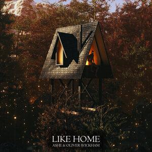 ASHE/OLIVER WICKHAM - Like Home