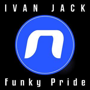 IVAN JACK - Funky Pride