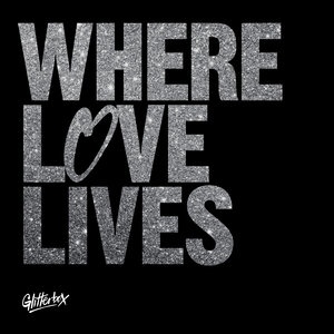 SIMON DUNMORE/SEAMUS HAJ/VARIOUSI - Glitterbox - Where Love Lives