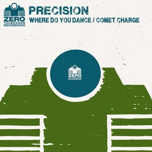PRECISION - Where Do You Dance/Comet Charge