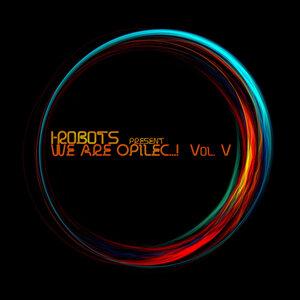 VARIOUS - I-Robots Present: We Are Opilec...! Vol 5