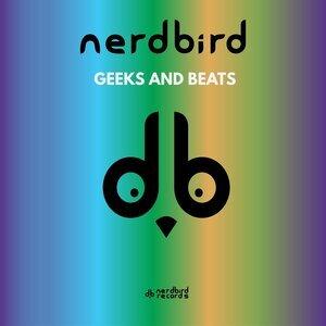 NERDBIRD - Geeks & Beats