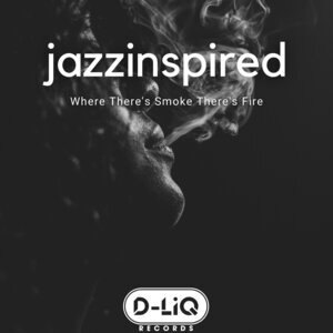 JAZZINSPIRED - Where There Is Smoke There Is Fire