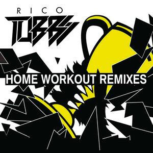 RIC TUBBS - Home Workout (Remixes)