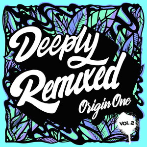 ORIGIN ONE - Deeply Remixed Vol 2