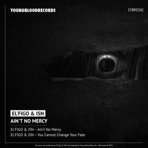 EL'FIGO/ISN - Ain't No Mercy
