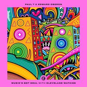PAUL T & EDWARD OBERON/CLEVELAND WATKISS - Music's Got Soul