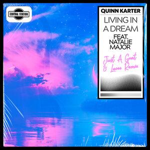 QUINN KARTER FEAT NATALIE MAJOR - Living In A Dream (Just A Gent & Luceo Extended Remix)
