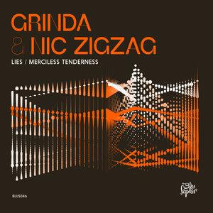 GRINDA/NIC ZIGZAG - Lies / Merciless Tenderness