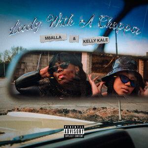 M8ALLA/KELLY KALE - Lady With A Choppa