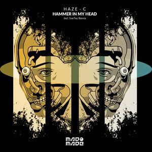 HAZE-C - Hammer In My Head