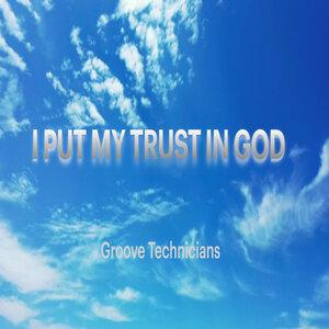 GROOVE TECHNICIANS - I Put My Trust In God